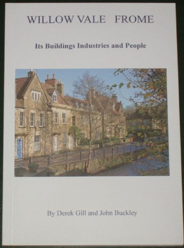 Willow Vale From - Its Buildings, Industries and People, by Derek Gill and John Buckley